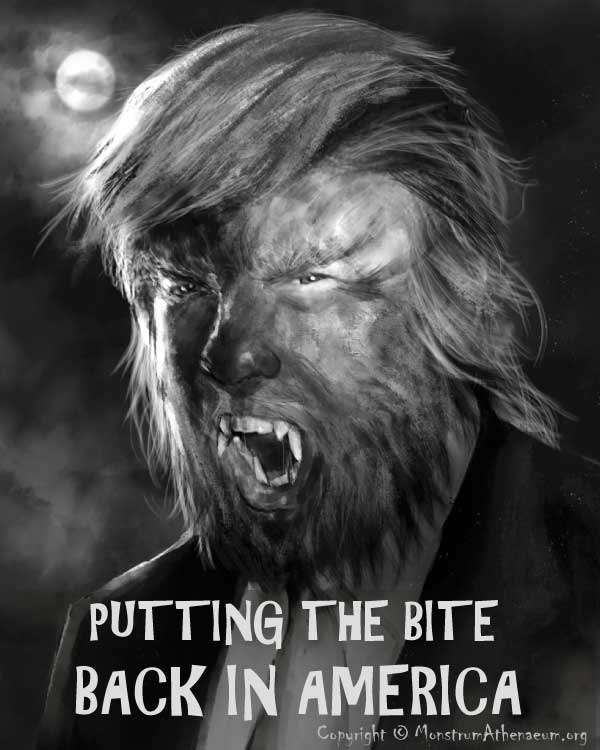 If Donald Trump were a supernatural creature of the night, there's no doubt he'd be a werewolf.